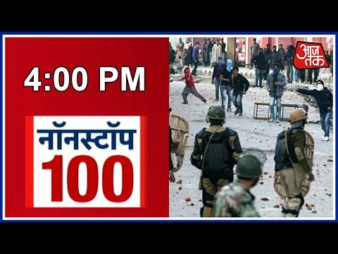 Nonstop 100 | Violence Erupts In Kashmir Valley As Protesters Clash With Police