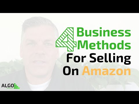4 Business Methods For Selling On Amazon