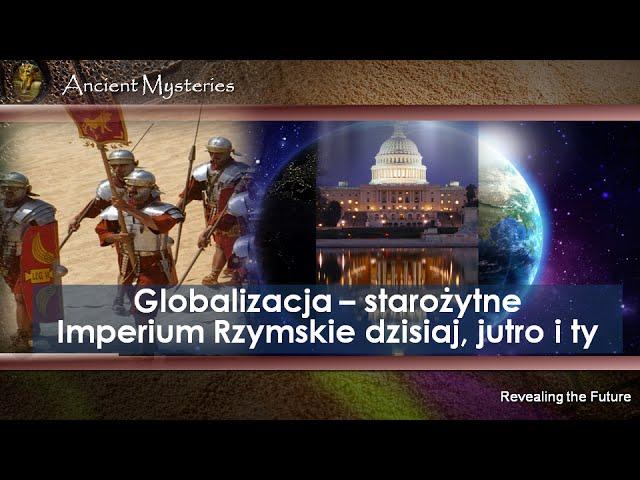 13. Globalizacja - starożytne Imperium Rzymskie dzisiaj, jutro i ty