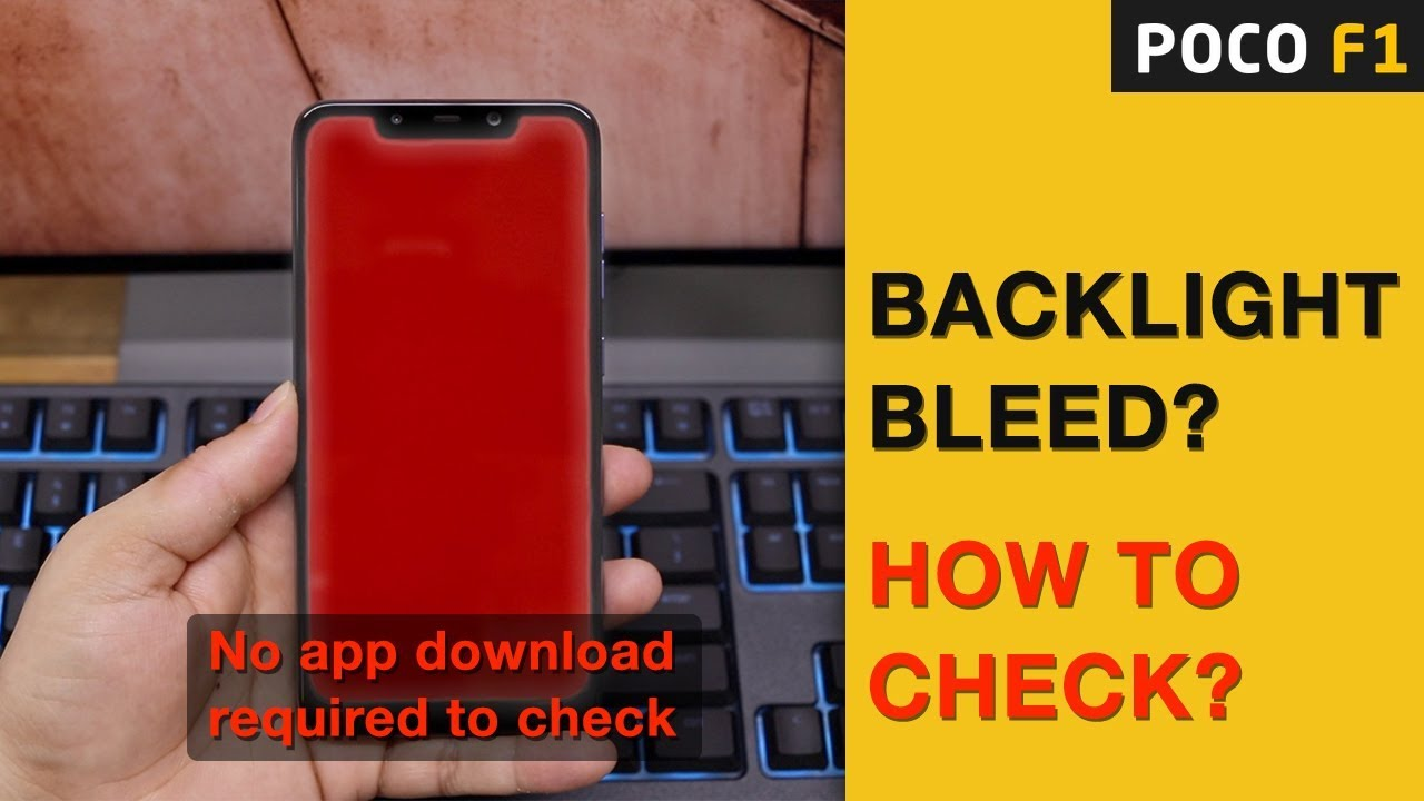 POCO F1 | Backlight bleeding? Screen bleeding? How to check?