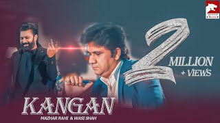 Kangan (Full Song) | Mazhar Rahi | Wasi Shah | Romantic Song 2020