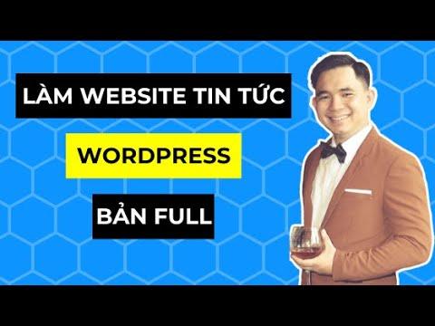 Hướng dẫn học làm website tin tức bằng WordPress từ A đến Z (Bản FULL)