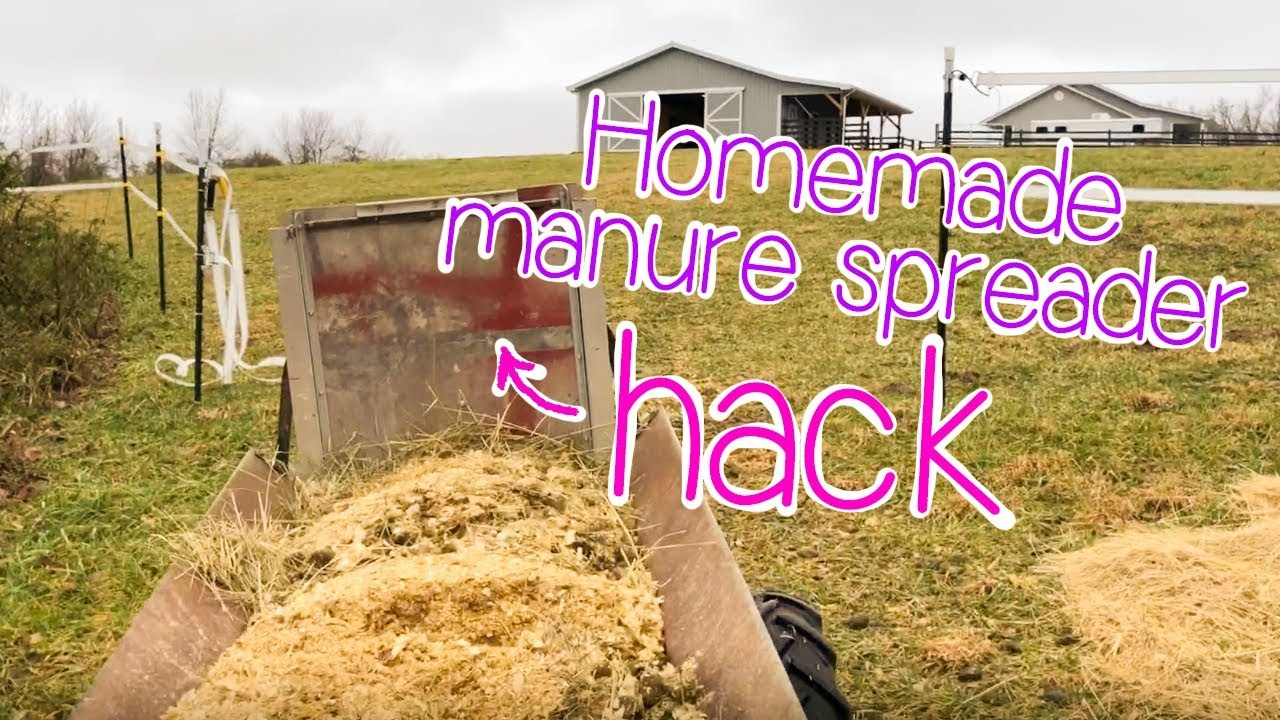 FARM CHORES // Homemade Manure Spreader