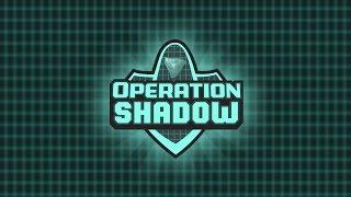 Operation: Shadow