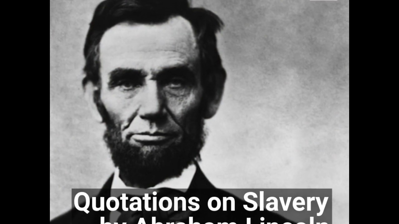 Slavery Quotes Abraham Lincoln Quotes About Slavery  Youtube