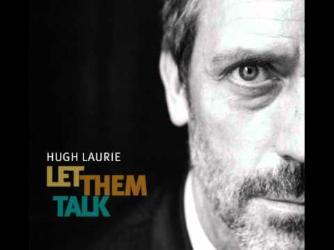 Hugh Laurie - After You've Gone [HQ] (Let Them Talk album)
