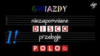 Niezapomniane przeboje 1! - Gwiazdy disco polo