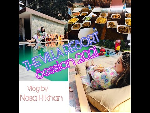 The villa resort   vlog by nasa H khan   season 2021