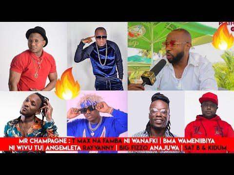 Mr champagne: Tmax na Famba ni Wanafki| BMA wameniibiya| Angemleta Rayvanny| big fizzo anajuwa Sat B