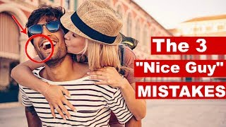 "The #1 Counterintuitive Way To Attract The Girl (Banish These 3 ""Nice Guy"" Mistakes)"