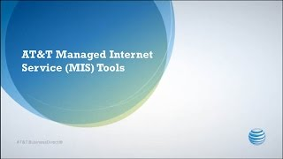 AT&T Managed Internet Service (MIS) Tools - AT&T BusinessDirect®