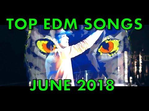 Top 20 EDM Songs of June 2018 (Week of June 2)