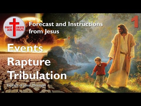 1/7 RAPTURE, EVENTS & TRIBULATION...HELL ON EARTH ❤️ Forecast & Instructions from Jesus ❤️ 7 Parts