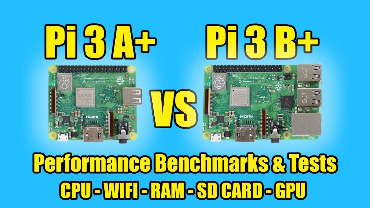 Raspberry Pi 3 A+ VS Raspberry Pi 3 B+ Benchmarks Tests