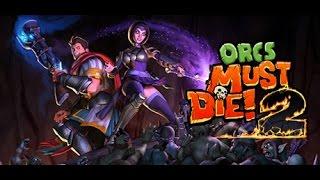 Orcs Must Die 2! Gameplay Español / Con GanicuX87 1º Capitulo