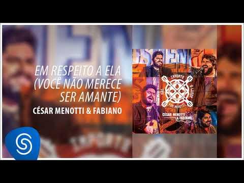 César Menotti & Fabiano - Em Respeito a Ela (Não Importa o Lugar) [Áudio Oficial]