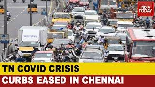Chennai Eases Lockdown Restrictions Despite Rising Covid Cases In Tamil Nadu