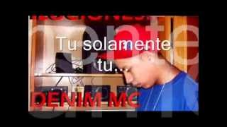 Denim mc solamente tu letra 2013