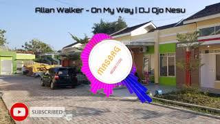 Download Lagu Allan Walker - On My Way | DJ Ojo Nesu | Music Spectrum mp3
