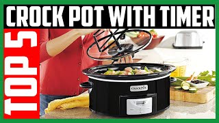 Top 5 Best Crock Pot With Timer in 2020