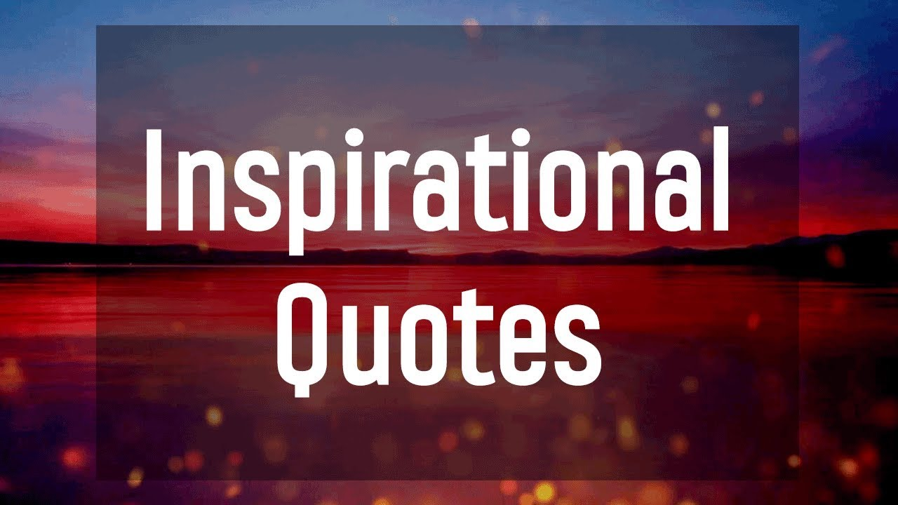 8 Inspirational Quotes to Keep In Mind When Things Get Tough