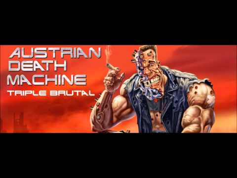Austrian Death Machine - One More Rep - Triple Brutal