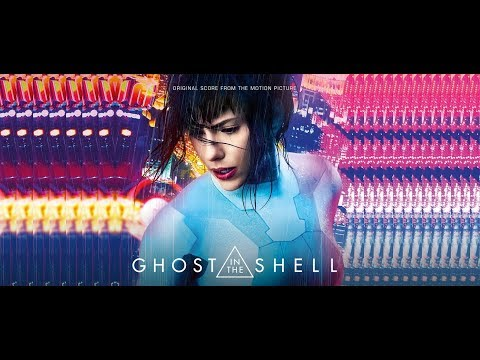 Ghost in the Shell (2017) - Original Score (Motion Picture Soundtrack Album) [Music by Lorne Balfe]