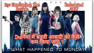 WHAT HAPPENED TO MONDAY 2017 Movie Explained in Hindi/ Mystery/ Science-fiction/Story Explained. Thumb