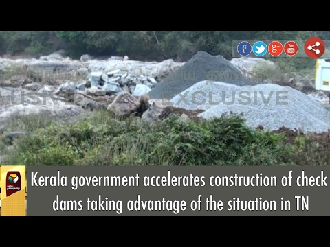 Kerala government accelerates construction of check dams taking advantage of the situation in TN