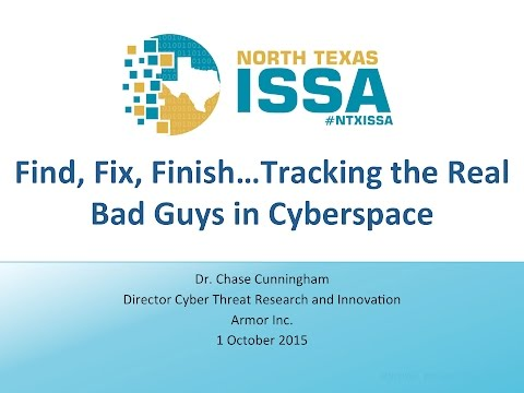 Find, Fix, Finish…Tracking the Real Bad Guys in Cyberspace