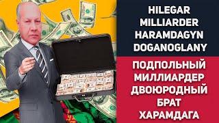 Turkmenistan Hilegär Milliarder Haramdag Berdimuhamedowyň Doganoglany
