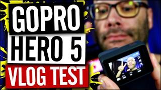 GoPro Hero 5 For Vlogging   GoPro Vlog Test