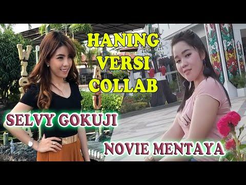 Download DJ HANING TERBARU Selvy Gokuji & Novie Mentaya LENGKAP TERJEMAH Mp4 baru