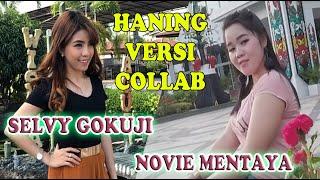 DJ HANING TERBARU Selvy Gokuji & Novie Mentaya LENGKAP TERJEMAH