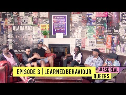 #AskRealQueers : Episode 3 | Learned Behaviour