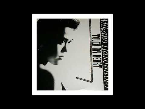 Mikako Hashimoto - Touch My Heart (Long Version Japanese) 1987