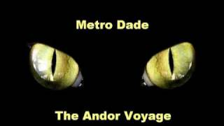 Metro Dade  - The Andor Voyage
