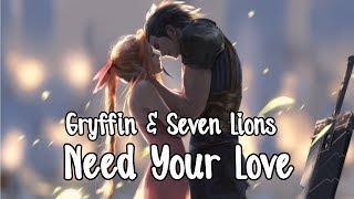 Nightcore Need Your Love Gryffin Seven Lions Lyrics