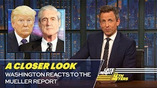 Washington Reacts to the Mueller Report: A Closer Look
