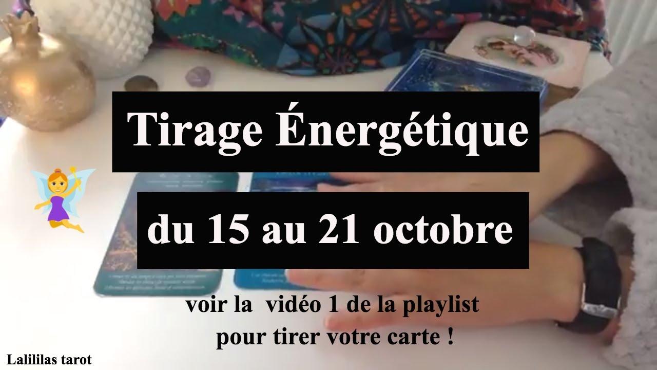 TIRAGE ÉNERGÉTIQUE SEMAINE 15 AU 21 OCTOBRE 2018   SUITE DE LA VIDÉO ... 76d4c067a5ea