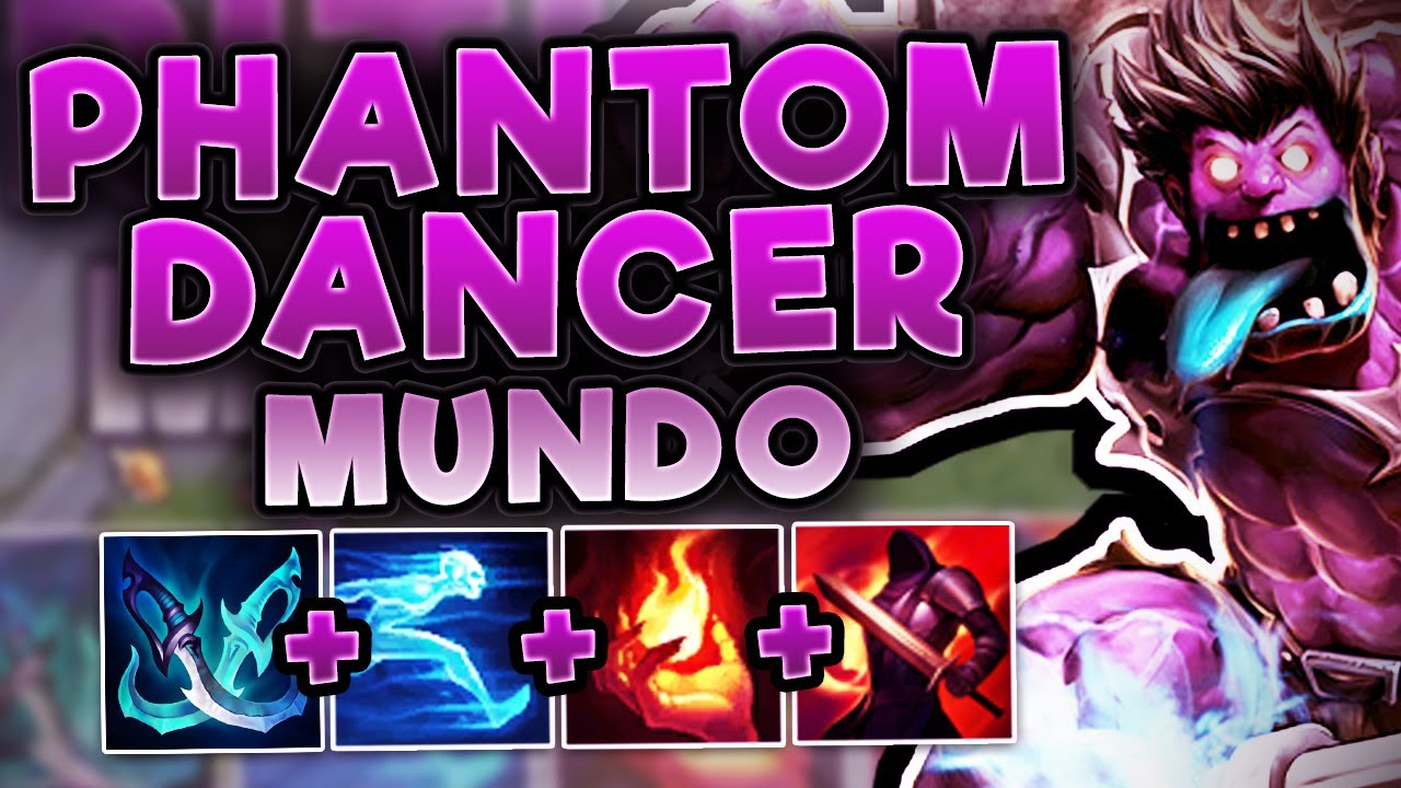 Phantom dancer mundo you won 39 t believe this crit mundo for Mundo top build