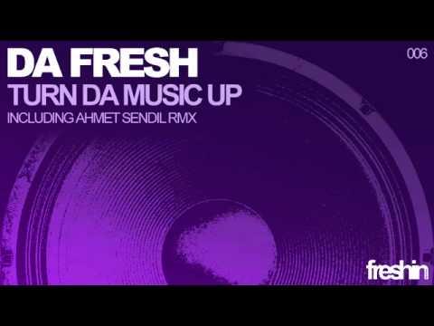 Da Fresh - Turn Da Music Up (Original Mix)