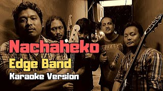 Nachaheko - The Edge Band (Karaoke Version)
