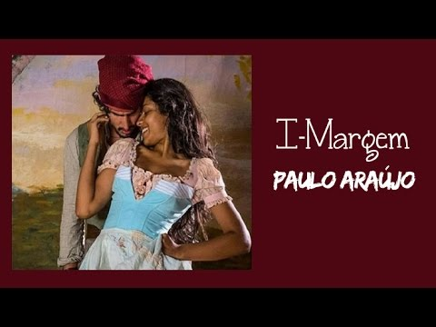 Paulo Araújo I-Margem Trilha Sonora Velho Chico (Legendado) HD.
