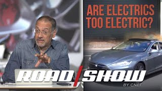 Are electric cars too electric?