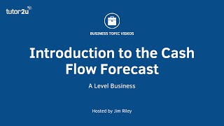 Introduction to the Cash Flow Forecast