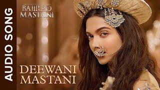 Cover images Deewani Mastani | Full Audio Song | Bajirao Mastani | Ranveer Singh, Deepika Padukone & Priyanka