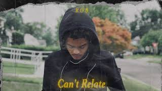 YUNG BOI ROB - Can't Relate ( Official Audio )