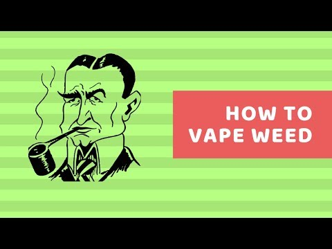How to Vape Weed