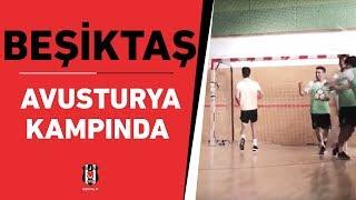 Beşiktaş, Avusturya kampında çalışmalarına hız verdi